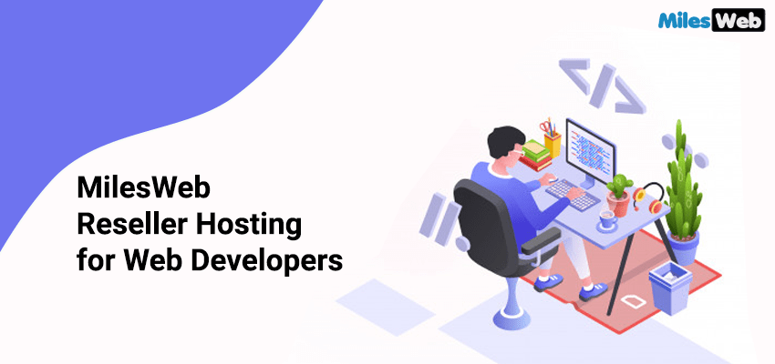 MilesWeb Reseller Hosting for Web Developers | 10TechDesign